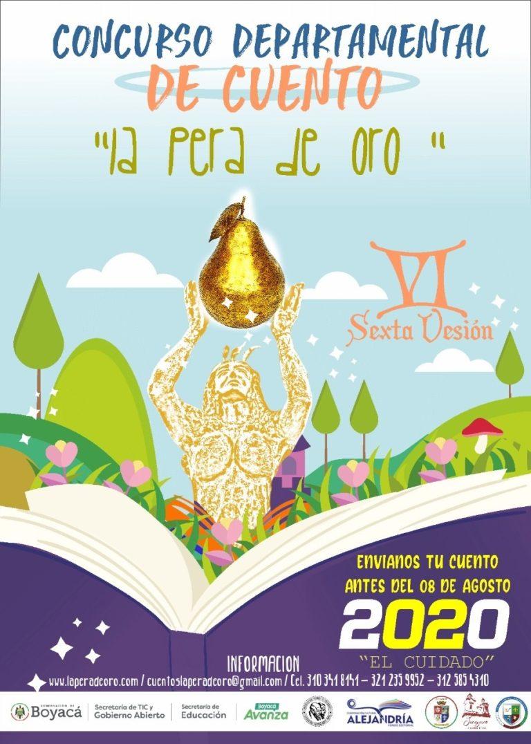 """VI VERSIÓN DEL CONCURSO DE CUENTO DEPARTAMENTAL DE LA """"PERA DE ORO"""". Jenesano, Boyacá, 2020"""